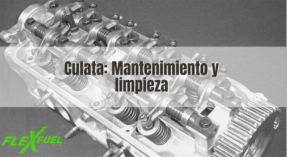Culata mantenimiento y limpieza de motores · Flexfuel