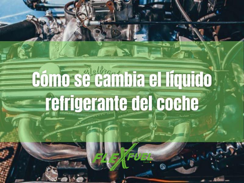 Cómo se cambia el líquido refrigerante del coche